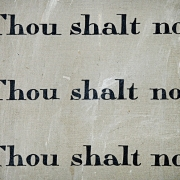 """""""Thou shalt not"""" spelled out three times"""
