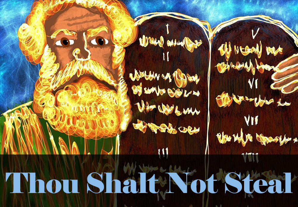 Thou Shalt not Steal - more than just a suggestion
