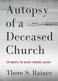 Autopsy of a Deceased Church, Thom S. Ranier