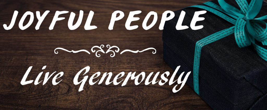 joyful people live generously