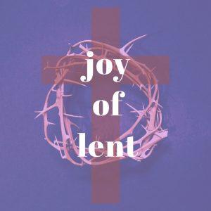 Joy of Lent